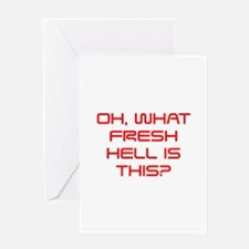 Oh what fresh hell is this-Sav red Greeting Cards