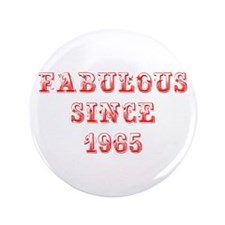 """fabulous since 1965-Max red 3.5"""" Button"""