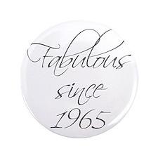 "fabulous since 1965-Scr gray 3.5"" Button"