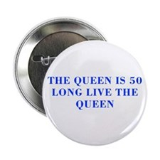 """Queen is 50-Bod blue 2.25"""" Button (10 pack)"""
