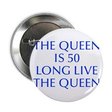 """Queen is 50-Opt blue 2.25"""" Button (10 pack)"""