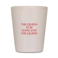 Queen is 50-Opt red Shot Glass