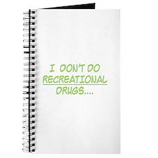 I Don't Do Recreational Drugs Journal