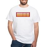 Democrats Raise Taxes White T-shirt