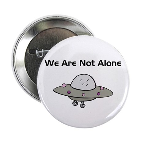 We Are Not Alone UFO - Button