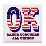 Oklahoma OK Labor Conquers All Things Tile Coaster