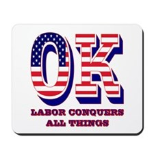 Oklahoma OK Labor Conquers All Things Mousepad