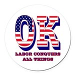 Oklahoma OK Labor Conquers All Th Round Car Magnet
