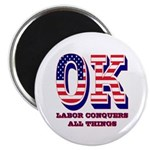 Oklahoma OK Labor Conquers All Things Magnet