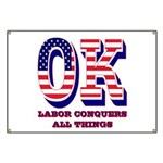 Oklahoma OK Labor Conquers All Things Banner