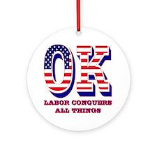 Oklahoma OK Labor Conquers All Th Ornament (Round)
