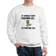 Zombies Chase Us Tripping Sweatshirt
