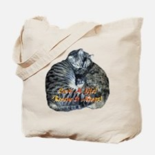 Save A Life! Rescue & Adopt! Tote Bag