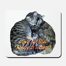 Save A Life! Rescue & Adopt! Mousepad