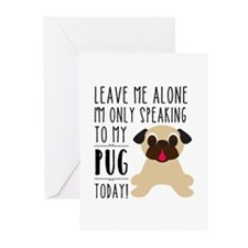 Leave Me Alone, I'm Only Speaking T Greeting Cards