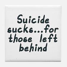 Suicide sucks - Tile Coaster