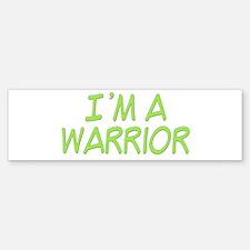 I'm A Warrior [Grn] Bumper Bumper Bumper Sticker