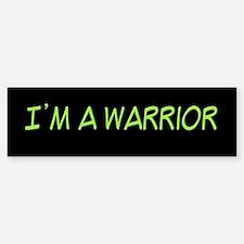 I'm A Warrior [Grn] Bumpersticker