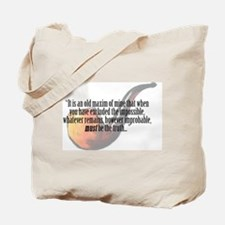 It is an old maxim... Tote Bag