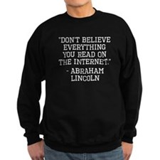 Abraham Lincoln Internet Quote Sweatshirt