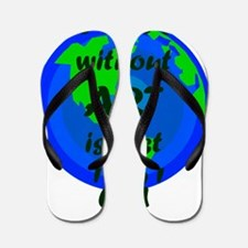 EARTH without ART is just 'eh' Flip Flops