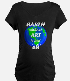 EARTH without ART is just ' T-Shirt
