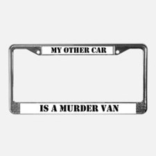 My Other Car is a Murder Van License Plate Frame
