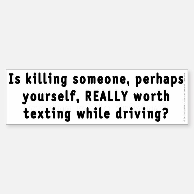 Texting while driving - Bumper Bumper Sticker