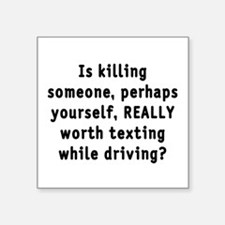"Texting while driving - Square Sticker 3"" x 3"""