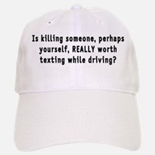 Texting while driving - Baseball Baseball Cap