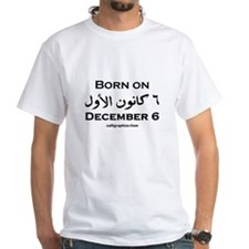 December 6 Birthday Arabic White T-shirt