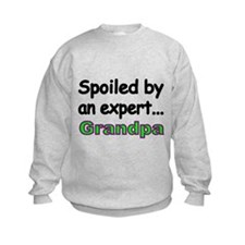 Spoiled by an expert...Grandpa Sweatshirt