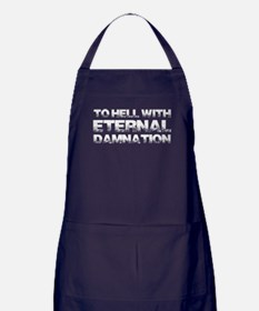 To Hell With Eternal Damnation Apron (dark)
