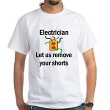 Electrician, Let Us Remove Yo White T-shirt