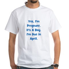 Pregnant w/ Boy due April White T-shirt