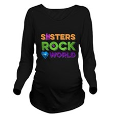 Sisters Rock the Wor Long Sleeve Maternity T-Shirt