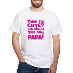 Think I'm Cute? Papa - Pink White T-shirt