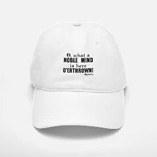 Noble Mind Here O'erthrown Baseball Baseball Cap