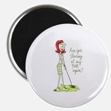Are You Staring At My Putt Again? Magnets
