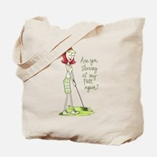 Are You Staring At My Putt Again? Tote Bag