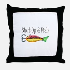 SHUT UP & FISH Throw Pillow