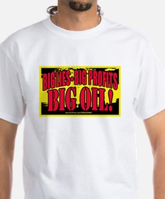 Big Lies Big Profits BIG OIL White T-shirt 3