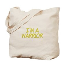 I'm A Warrior [Yellow] Tote Bag