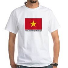 Vietnamese by Marriage White T-shirt