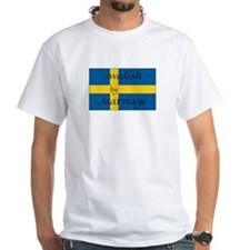Swedish by Marriage White T-shirt