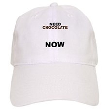 Need Chocolate NOW Baseball Cap