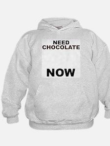 Need Chocolate NOW Hoodie