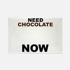 Need Chocolate NOW Rectangle Magnet