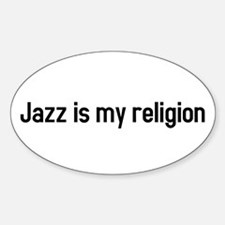 jazz is my religion Oval Decal