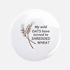 """MY WILD OATS 3.5"""" Button"""